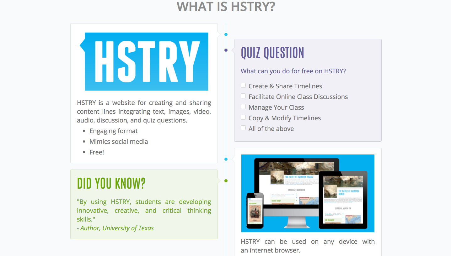 www.HSTRY.co is increasing student engagement in 136 countries! Use their interactive timelines and lessons plans or create your own content lines integrating text, images, video, audio, discussion, and quiz questions.