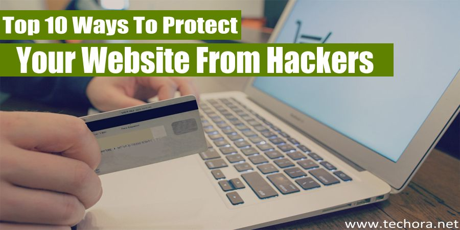 top 10 security tips to protect your website from hackers