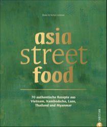 Buch - asia street food: 70 authentische Rezepte aus Thailand, Laos, Kambodscha, Myanmar und Vietnam