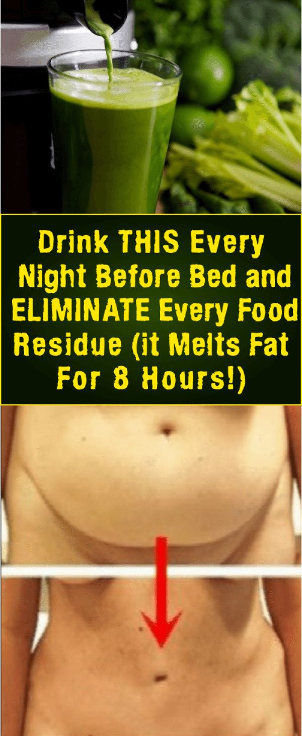 Drink it before bedtime and say goodbye to abdominal fat