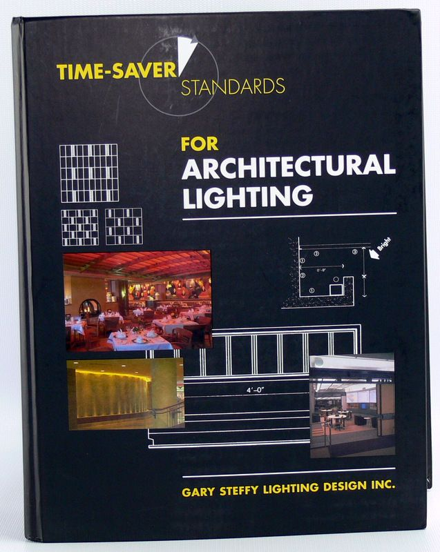 Time Saver Standards For Architectural Lighting By Gary Steffy