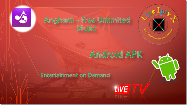 Best Streaming TV Online Anghami Free Unlimited Music
