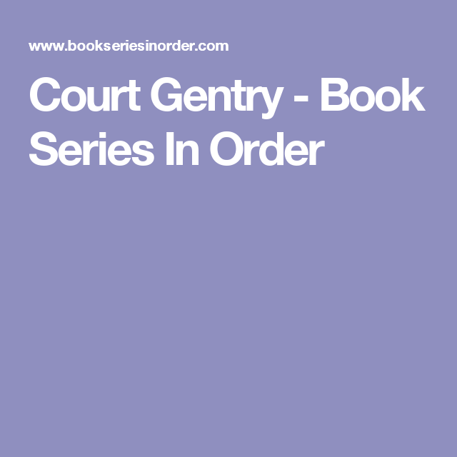 Court Gentry - Book Series In Order