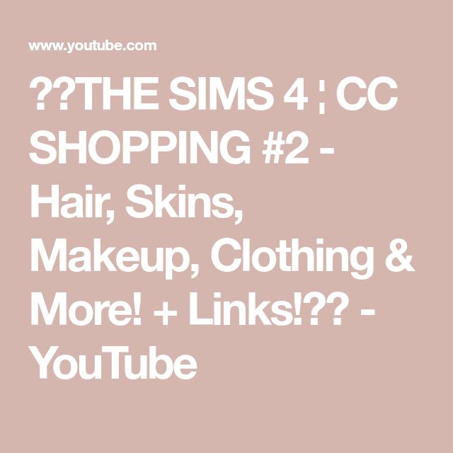 👠💄THE SIMS 4 ¦ CC SHOPPING #2 - Hair, Skins, Makeup