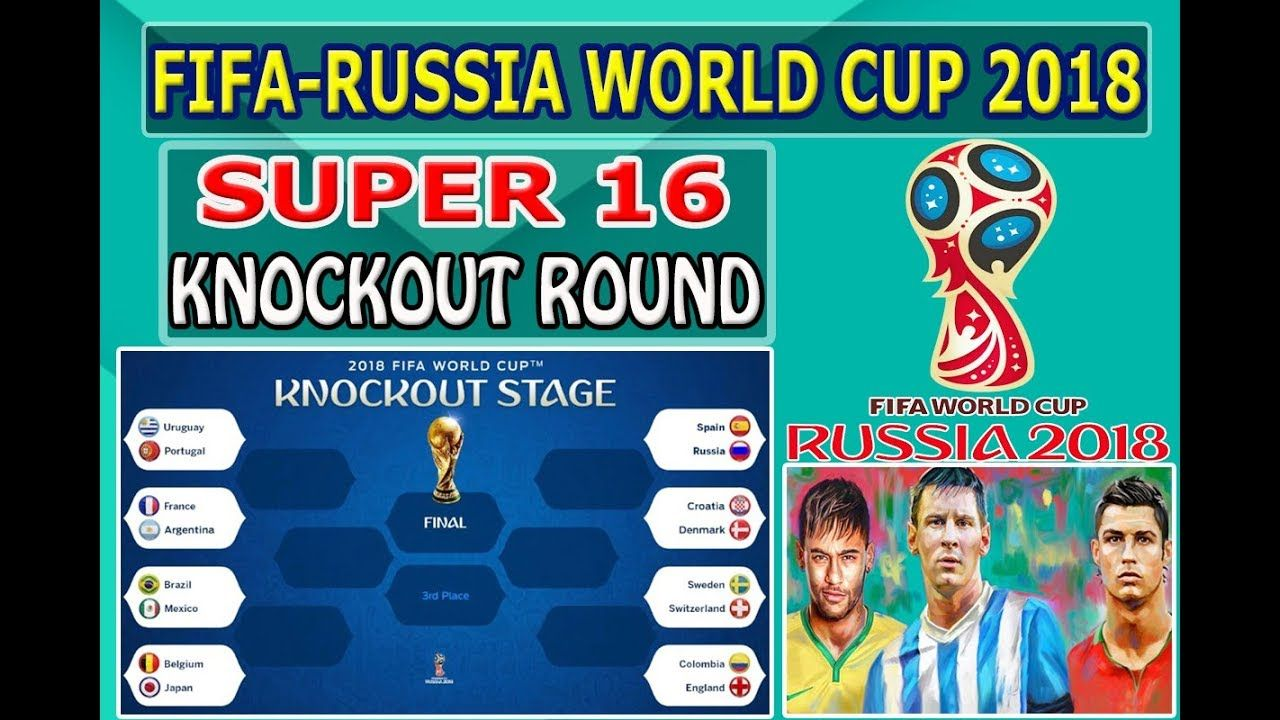 Super 16 Round Teams Of Fifa Russia World Cup 2018 Football World Cup Russia World Cup World Cup 2018 World Sports News