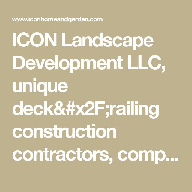 ICON Landscape Development LLC, Unique Deck/railing
