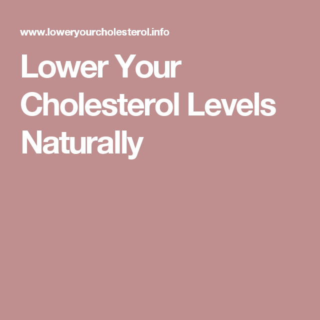 Lower Your Cholesterol Levels Naturally