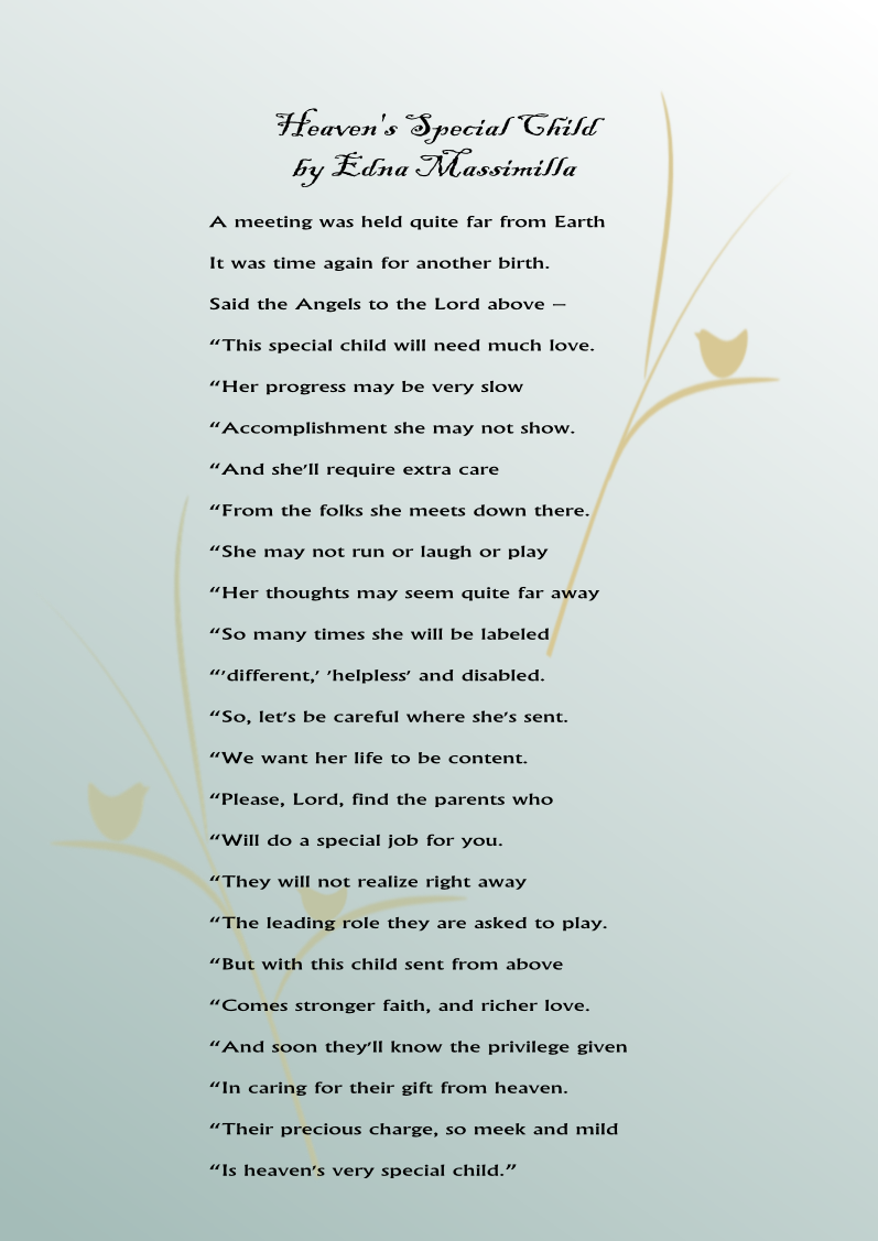 heaven s special child a poem for parents of special needs heaven s special child a very dear special friend gave me a copy of this poem i still carry it in my purse today love love love it