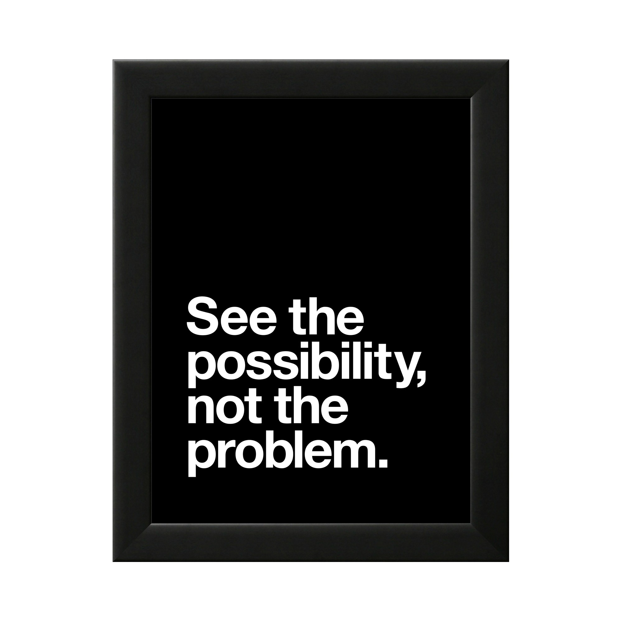 See The Possibility not the Problem Black Wood Framed Art