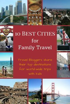 Top Family Travel Bloggers share with us their favourite cities around the world in this compilation of the Top 10 Best Cities for Family Travel