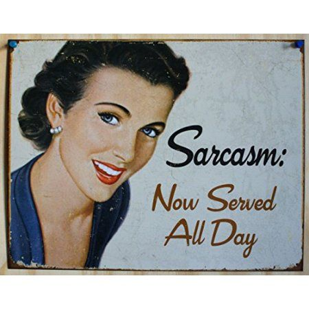 Sarcasm Now Served All Day Tin Sign - 12.5x16