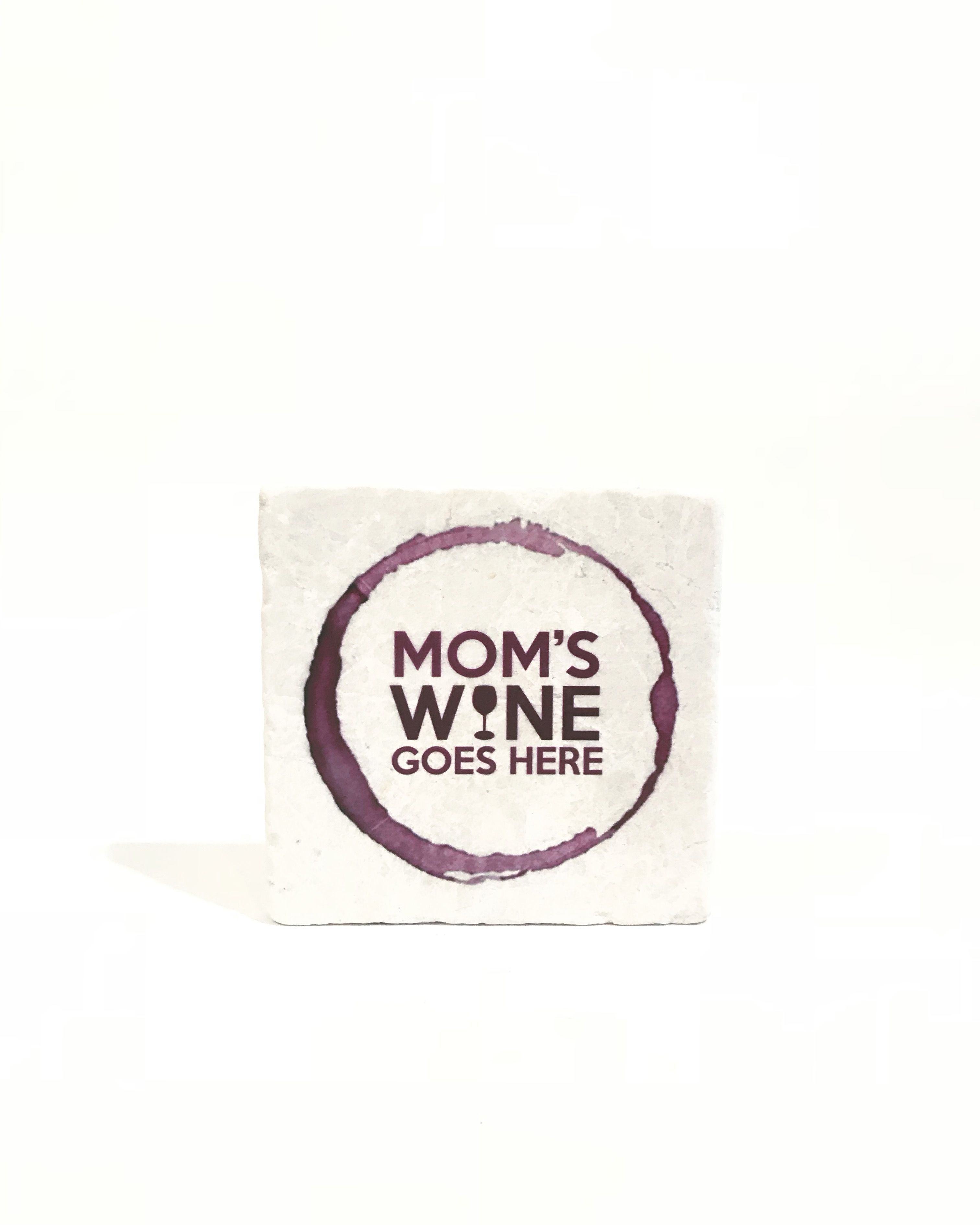 Mom's Wine Goes Here Marble Coaster by VersaTile