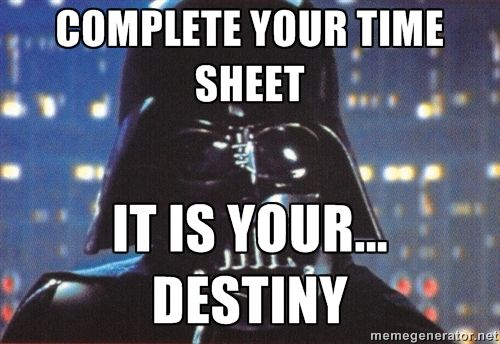 Complete Your Time Sheet It Is Your Destiny Asthma Humor Asthma Funny You Are The Father