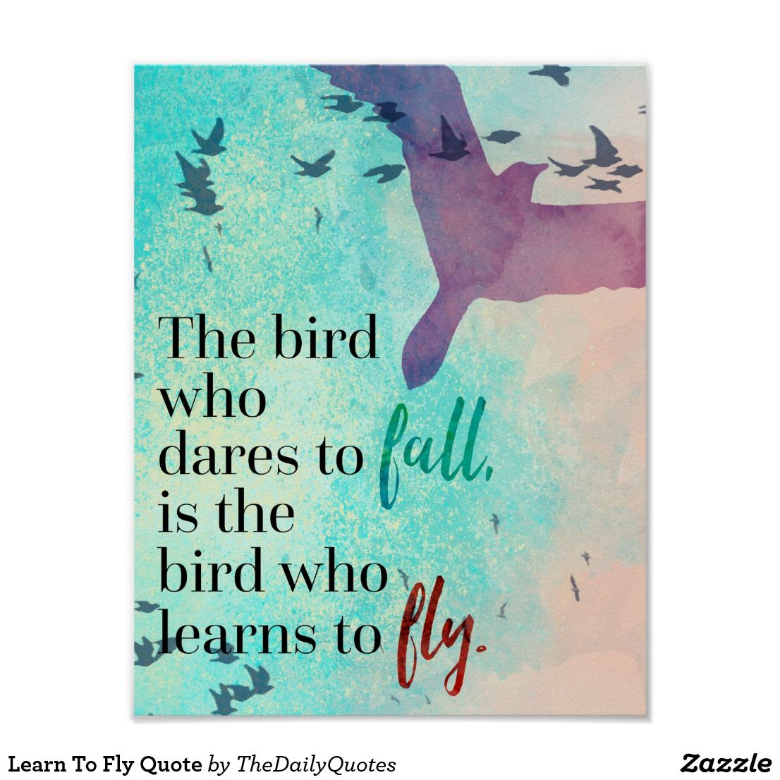 Learn To Fly Quote Poster | Zazzle com | sayings | Fly