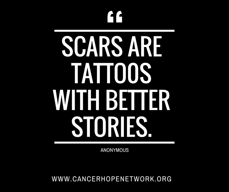 Scars Are Tattoos With Better Stories.