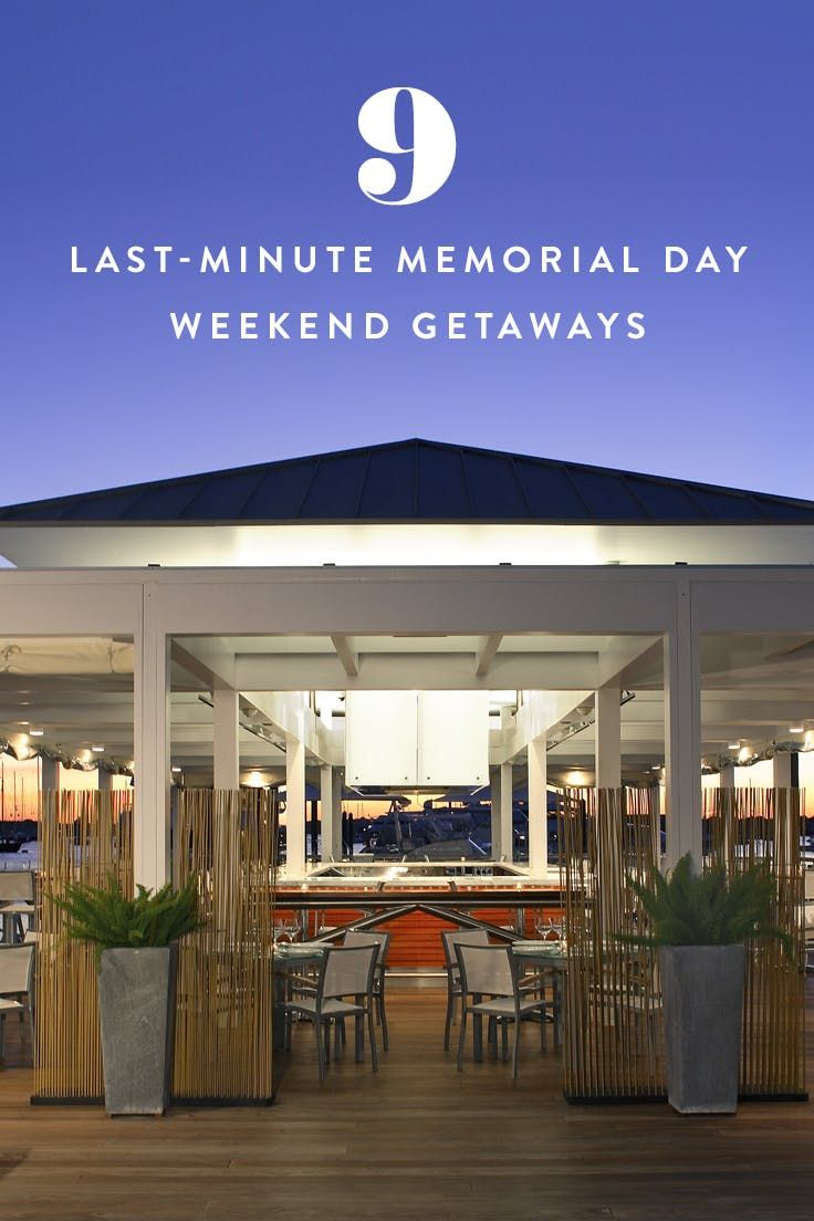 How to Plan a Last Minute Memorial Day Weekend Getaway pics