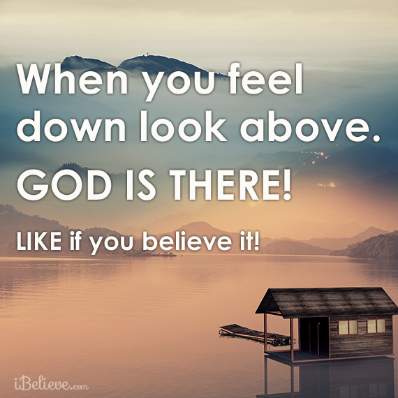 When you feel down look above quotes god faith christian