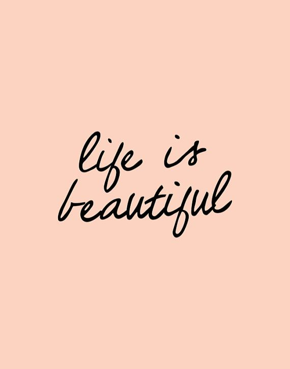 Life Is Beautiful Inspirational Words