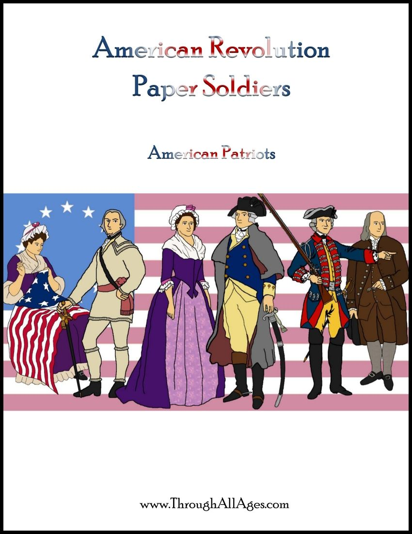 American Revolution Patriots Paper Soldiers Pdf Through All Ages Llc Currclick American Revolution Homeschool History Revolution
