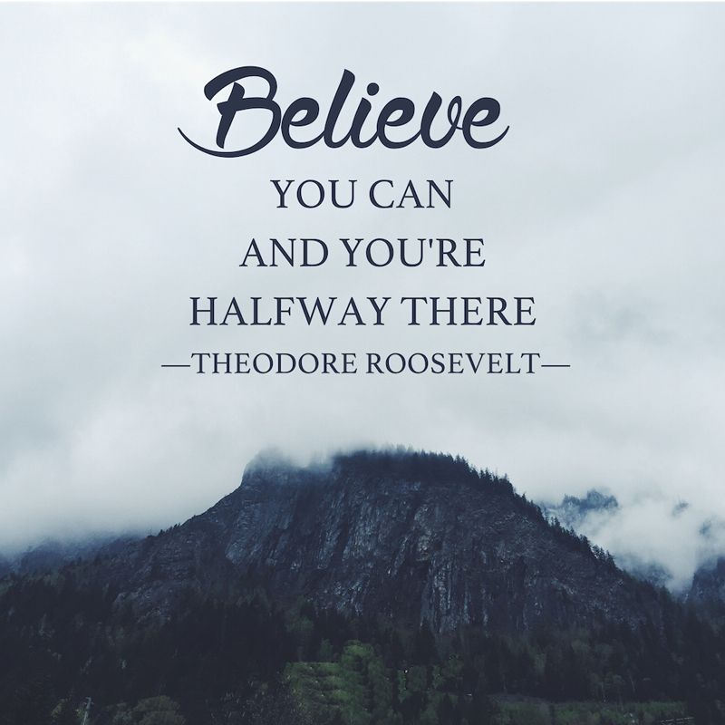 Believe you can and you're halfway there. | Motivational quotes for life,  Motivational quotes for working out, Motivational quotes for women