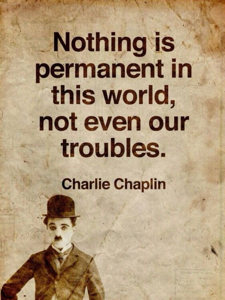 Nothing Is Permanent In This World Not Even Our Troubles Charlie