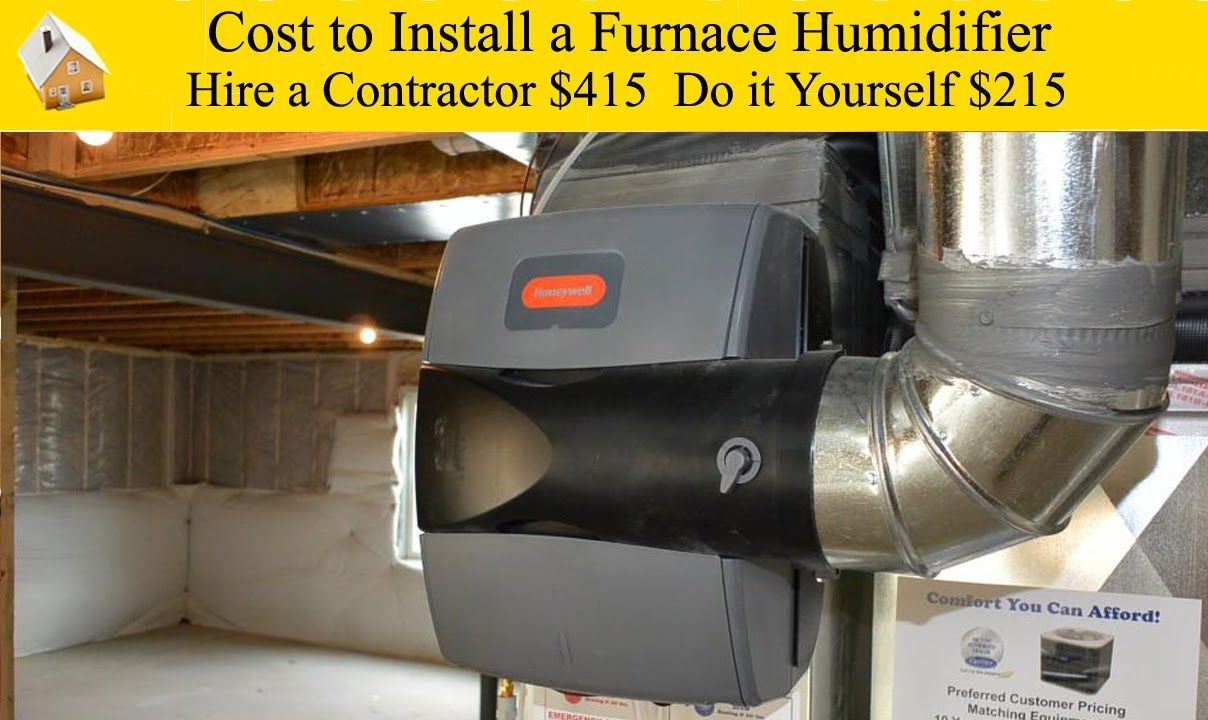 Cost to Install a Furnace Humidifier Change cool dry