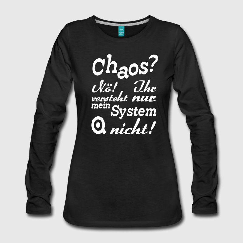 Chaos Nö Ihr Versteht Nur Mein System Nicht Lustige Shirts Und