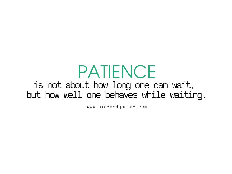 Famous Quotes About Patience Quotes On Images All Quotes On