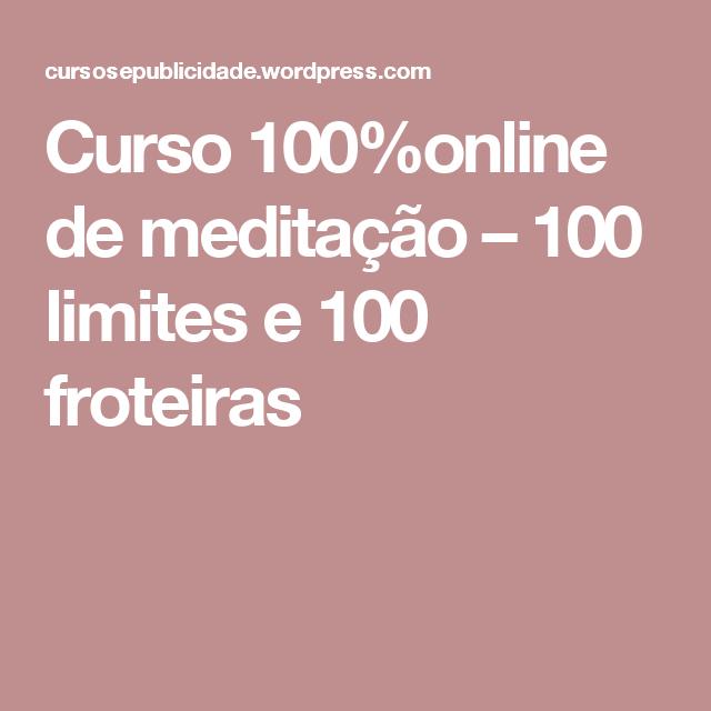 Curso 100%online de meditação – 100 limites e 100 froteiras