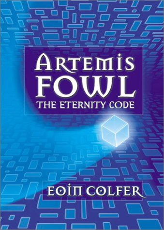 Artemis Fowl: The Eternity Code  by Eoin Colfer. Book 3