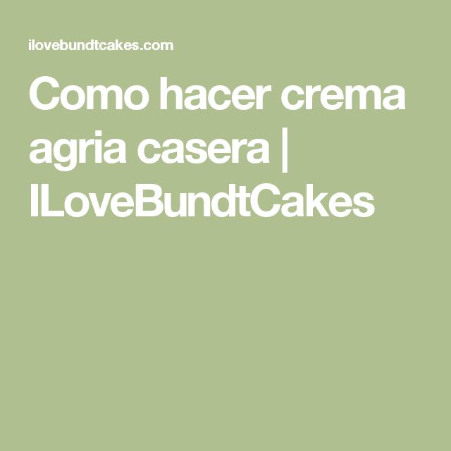 Como hacer crema agria casera | ILoveBundtCakes