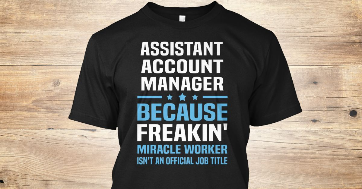 If You Proud Your Job, This Shirt Makes A Great Gift For You And Your Family.  Ugly Sweater  Assistant Account Manager, Xmas  Assistant Account Manager Shirts,  Assistant Account Manager Xmas T Shirts,  Assistant Account Manager Job Shirts,  Assistant Account Manager Tees,  Assistant Account Manager Hoodies,  Assistant Account Manager Ugly Sweaters,  Assistant Account Manager Long Sleeve,  Assistant Account Manager Funny Shirts,  Assistant Account Manager Mama,  Assistant Account Manager…