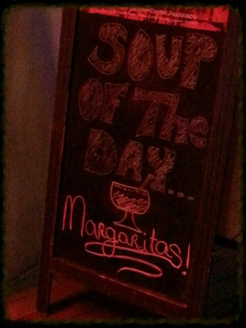 Soup of the day margaritas