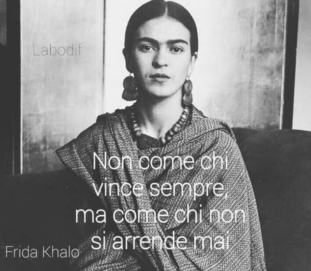 Pin Di Fiorella Pinotti Su Frasi Frida Khalo Quotes E