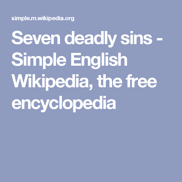 Seven deadly sins - Simple English Wikipedia, the free encyclopedia