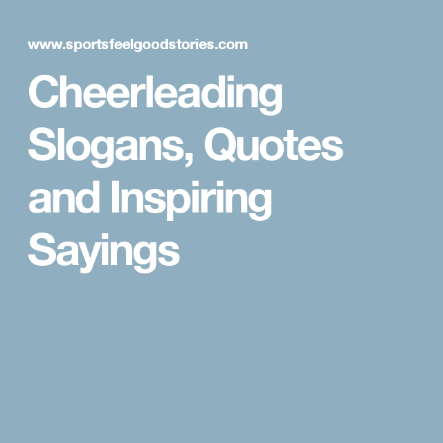Cheerleading Slogans, Quotes and Inspiring Sayings