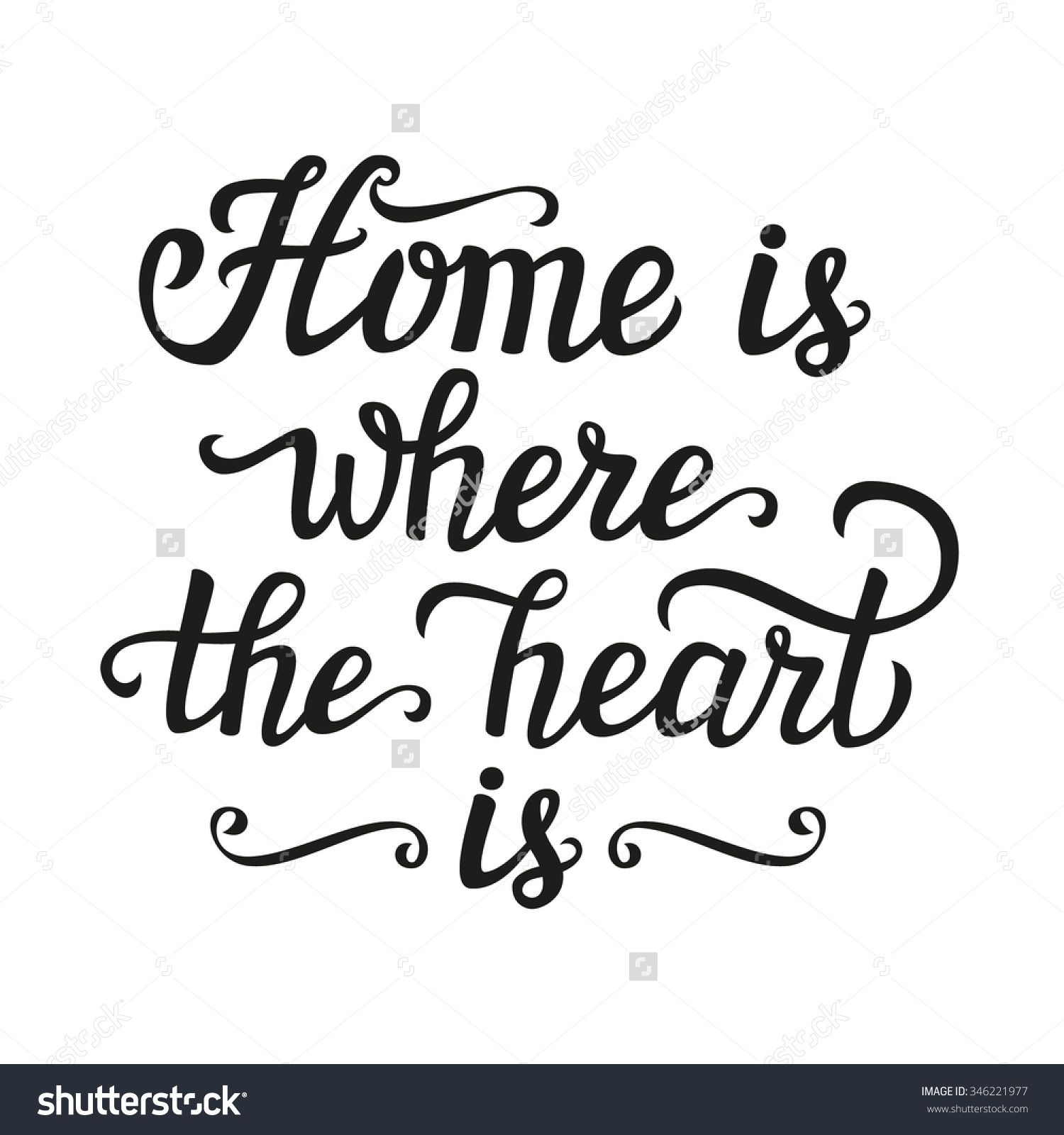 Home Is Where The Heart Is Quote Stockvectorhandletteringtypographypostercalligraphicscript