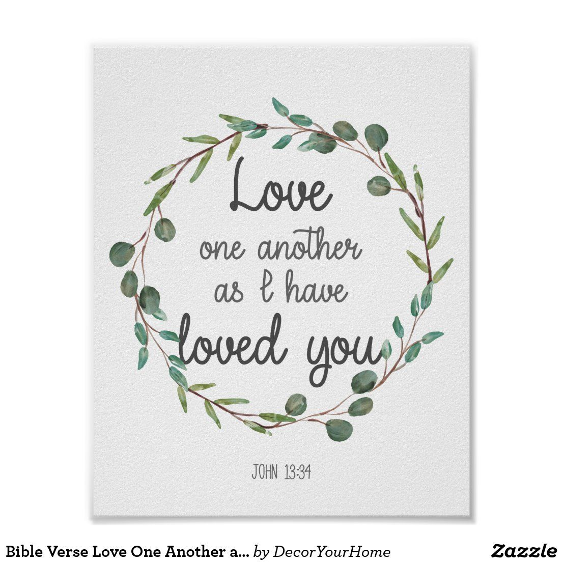 Bible Verse Love One Another as I Have Loved You Poster ...