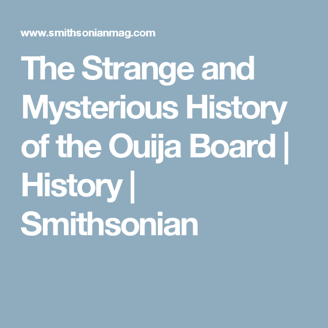 The Strange And Mysterious History Of The Ouija Board With Images History Refugee Crisis