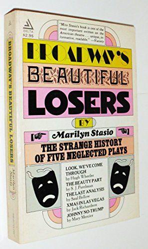 Broadway's Beautiful Losers: The Strange History Of Five Neglecte by Marilyn Stasio http://www.amazon.com/dp/B000JEURP0/ref=cm_sw_r_pi_dp_slxDvb1M7XV0V