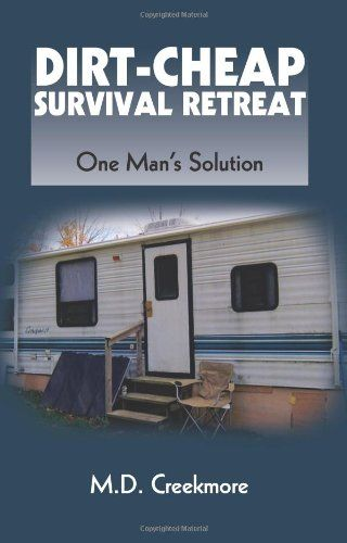 Dirt-Cheap Survival Retreat: One Man's Solution $9.50