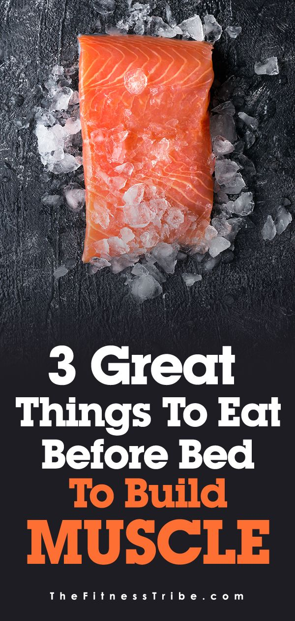 3 Great Things to Eat Before Bed to Build Muscle Healthy