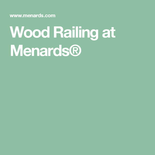 Best Wood Railing At Menards® Menards Wood Railing Glass 400 x 300