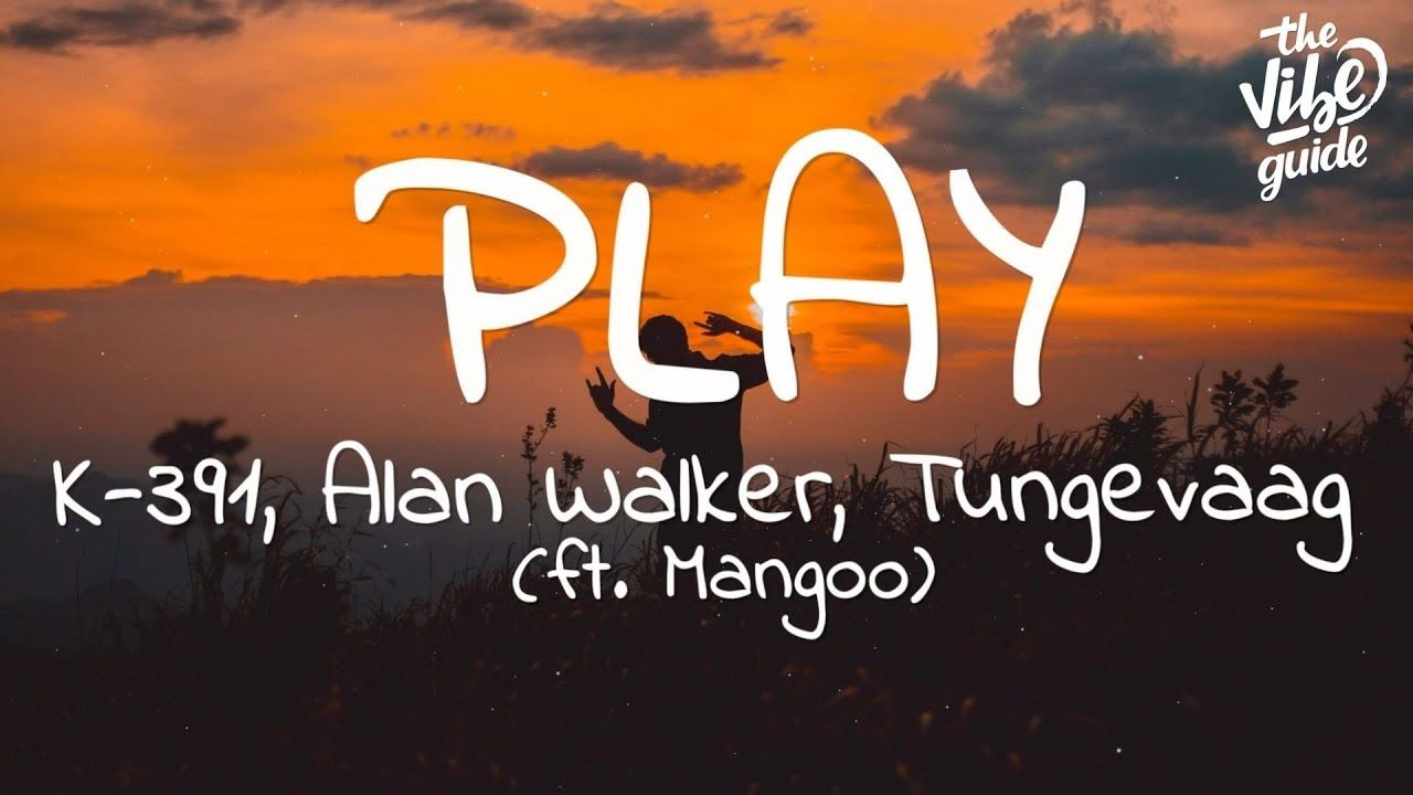 Alan Walker Play Lyrics Ft K 391 Tungevaag Mangoo Alan