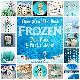Over 30 of the BEST Frozen Fun Food & Party Ideas!