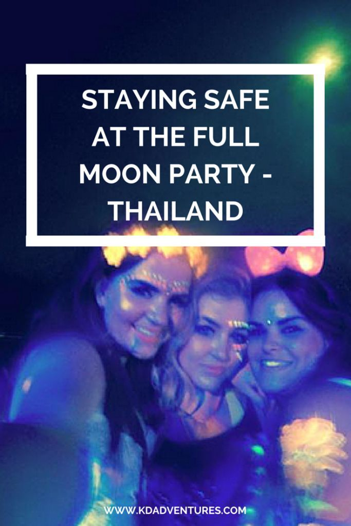 STAYING SAFE AT THE FULL MOON PARTY - THAILAND | A bit about