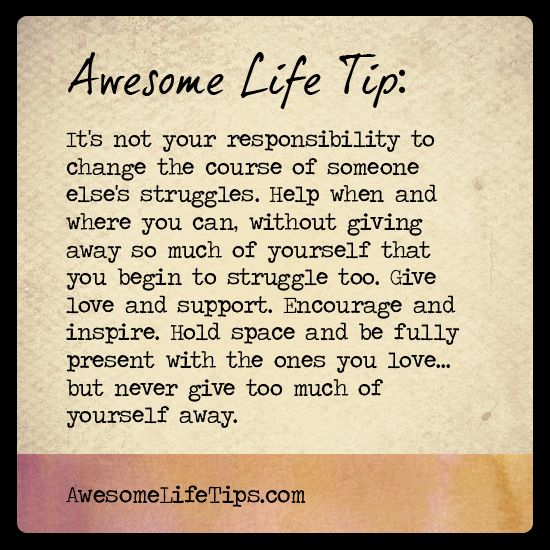 Never Give Too Much of Yourself - Awesome Life Tips by ...