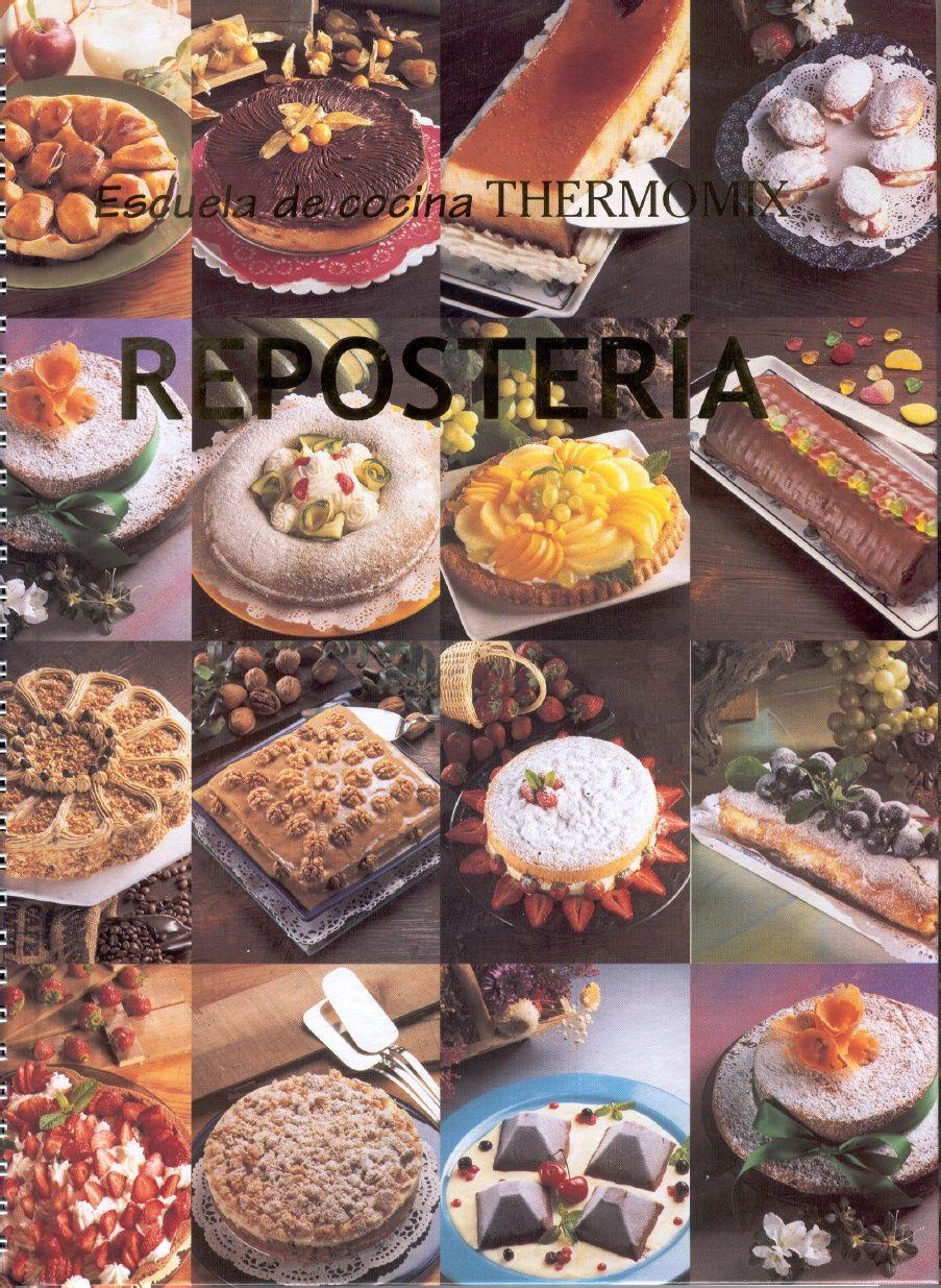 Reposteria escuela de cocina vol 2 thermomix mis libro de reposteria y pasteleria pinterest - Libro escuela de cocina ...