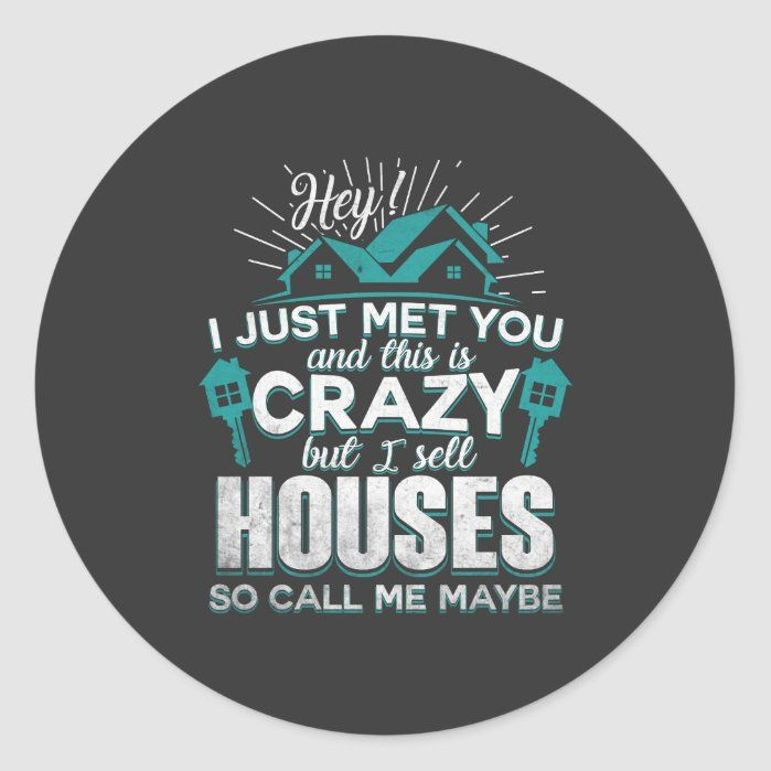 I Sell Houses So Call Me Maybe Classic Round Stick