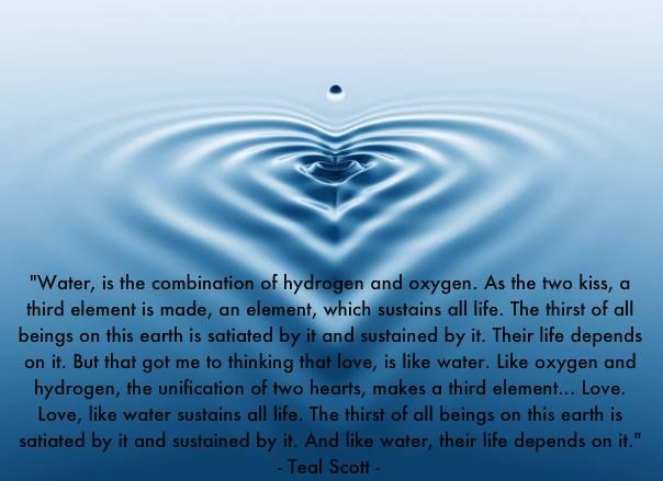 Water Is Life Quote Unique Water Is The Combination Of Hydrogen And Oxygenas The Two Kiss
